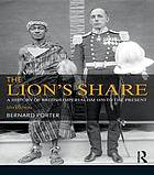 The Lion's Share : a History of British Imperialism 1850-2011.