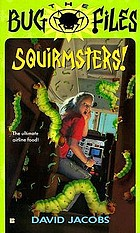 Squirmsters!