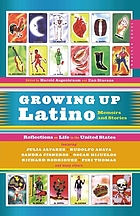 Growing up Latino : memoirs and stories