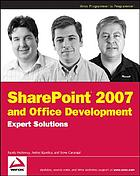 SharePoint 2007 and Office development : expert solutions