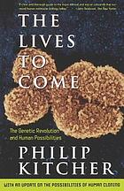The lives to come : the genetic revolution and human possibilities