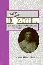 Letters from Honeyhill : a woman's view of homesteading, 1914-1922
