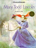 Mary Todd Lincoln, president's wife