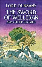 The sword of Welleran : and other stories