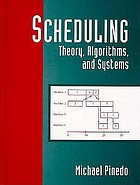 Scheduling : theory, algorithms, and systems