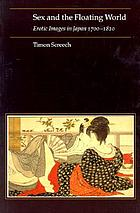 Sex and the floating world : erotic images in Japan, 1700-1820