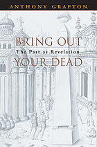 Bring out your dead : the past as revelation