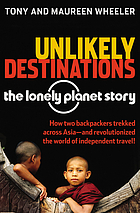 Unlikely destinations : the Lonely Planet story