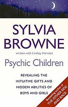 Psychic children : revealing their intuitive gifts and hidden abilities