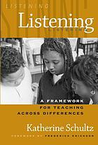 Listening : a framework for teaching across differences