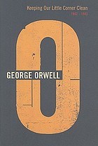 The complete works of George Orwell. Vol. 14, Keeping our little corner clean: 1941-1942