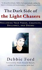 The dark side of the light chasers : reclaiming your power, creativity, brilliance, and dreams