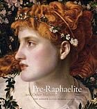 Pre-Raphaelite and other masters : the Andrew Lloyd Webber Collection.