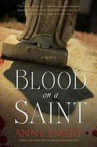 Blood on a saint : a mystery