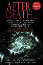 After death : [an anthology of dark and speculative fiction stories examining what may occur after we die]