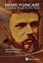 Henri Poincaré : a biography through the daily papers