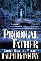 Prodigal father : a Father Dowling mystery