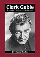 Clark Gable : biography, filmography, bibliography