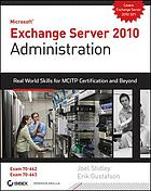 Exchange server 2010 administration : real world skills for MCITP certification and beyond