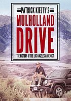 Patrick Kielty's Mulholland Drive : the history of the Los Angeles aqueduct