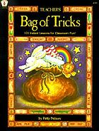 Teacher's bag of tricks : 101 instant lessons for classroom fun