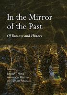 In the mirror of the past : of fantasy and history