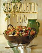 Noteworthy two : a recipe collection from the Ravinia Festival