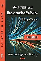 Stem Cells and Regenerative Medicine : Volume III: Pharmacology and Therapy.