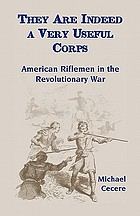 They are indeed a very useful corps : American riflemen in the Revolutionary War