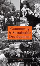 Community and sustainable development : participation in the future