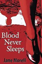 Blood never sleeps