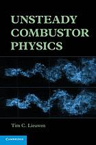 Unsteady combustor physics