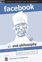 Facebook and philosophy : what's on your mind?