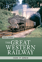 The Great Western : how it grew