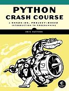 Python crash course : a hands-on, project-based introduction to programming
