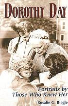 Dorothy Day : portraits by those who knew her