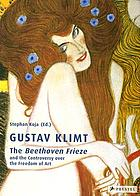 Gustav Klimt : the Beethoven frieze and the controversy over the freedom of art