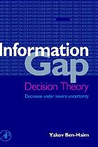 Information-gap decision theory : decisions under severe uncertainty.