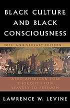 Black culture and Black consciousness : Afro-American folk thought from slavery to freedom