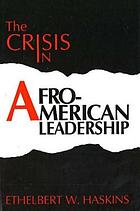 The crisis in Afro-American leadership