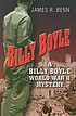 Billy Boyle : a Billy Boyle World War II mystery by  James R Benn