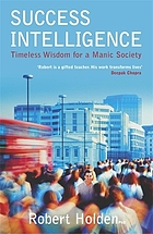 Success intelligence : timeless wisdom for a manic society