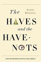 The haves and the have-nots : a brief and idiosyncratic history of global inequality