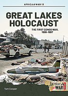 Great Lakes holocaust : the first Congo War, 1996-1997