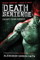 Escape from Furnace. 3 : Death sentence