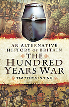 An alternative history of Britain : the Hundred Years War
