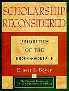 Scholarship reconsidered : priorities of the professoriate