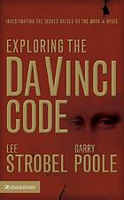 Exploring the Da Vinci code : investigating the issues raised by the book & movie