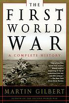 The First World War : a complete history