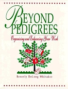Beyond pedigrees : organizing and enhancing your work